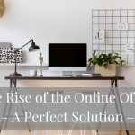 The Rise Of The Online Office – A Perfect Solution