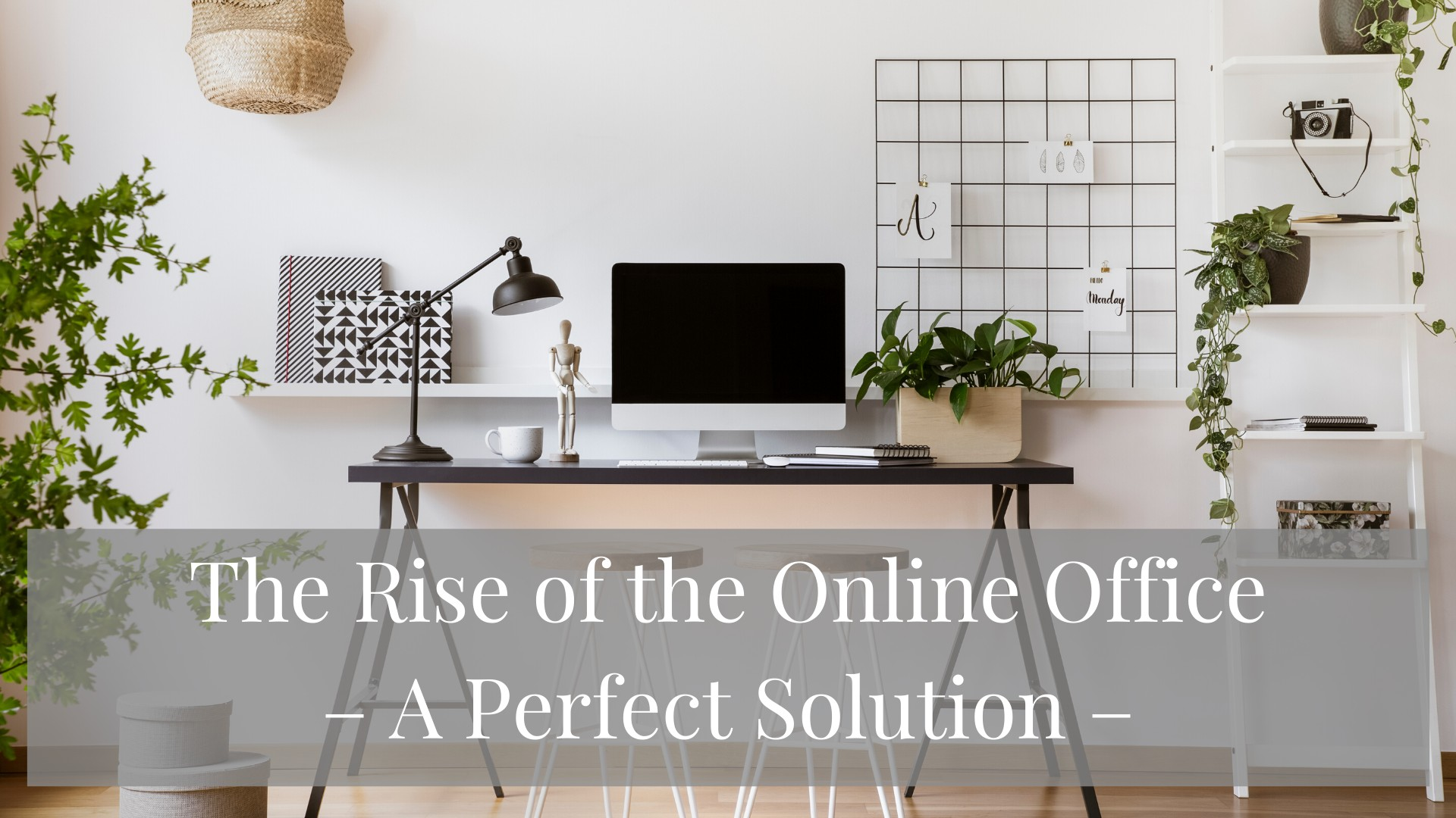 Read more about the article The Rise Of The Online Office – A Perfect Solution