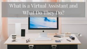 Read more about the article What is a Virtual Assistant and What Do They Do?