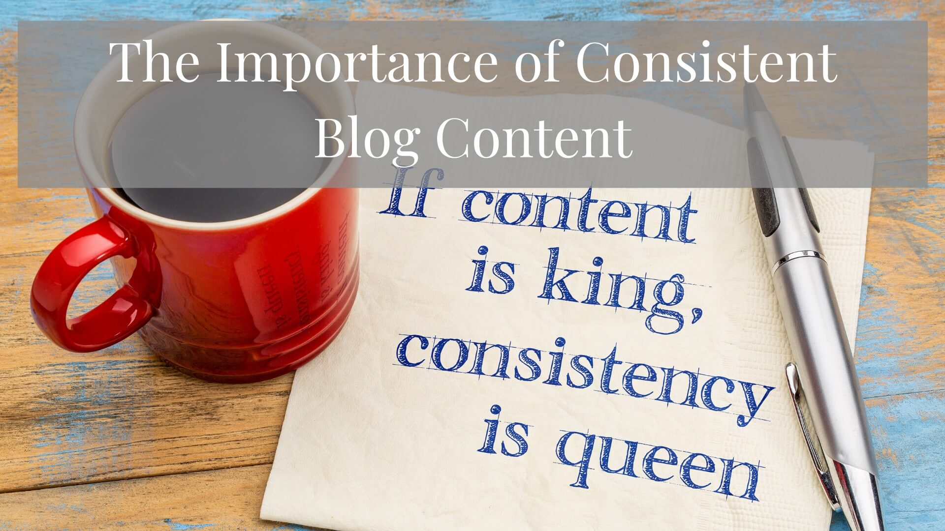 The Importance of Consistent Blog Content